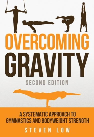 Overcoming Gravity: A Systematic Approach to Gymnastics and Bodyweight Strength | Gymnastics Coaching.com